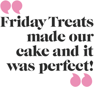 Friday Treats made our cake and it literally was perfect!